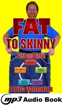 FAT TO SKINNY Fast and Easy in Audio Book MP3 format